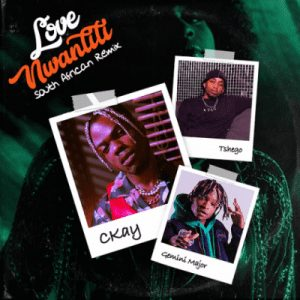 CKay – Love Nwantiti ft. Gemini Major & Tshego (South African Remix)