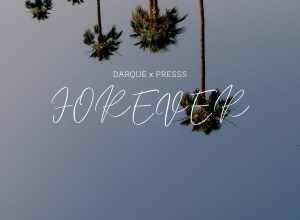 Darque – Forever ft. Presss