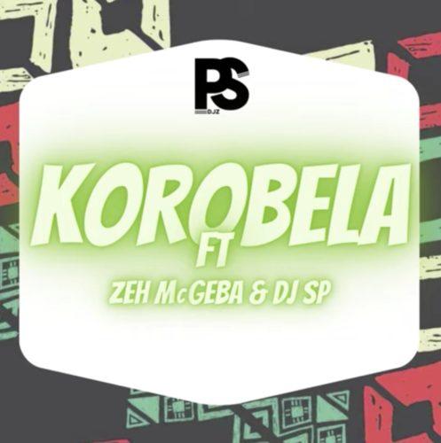 PS Djz – Korobela ft. Zeh McGeba & Dj SP
