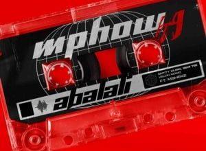 Mphow69 – Abalali ft. Entity MusiQ, Semi Tee, Kelvin Momo & Msheke