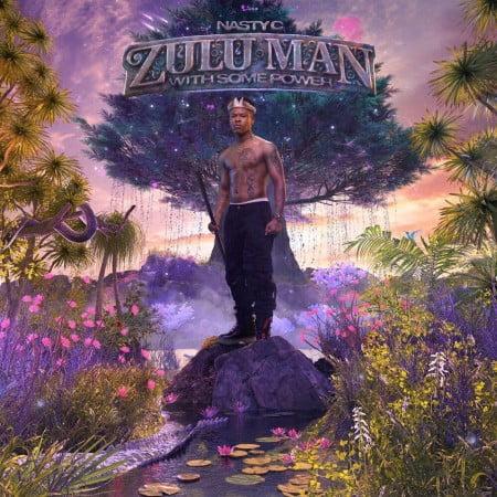 ALBUM: Nasty C – Zulu Man With Some Power