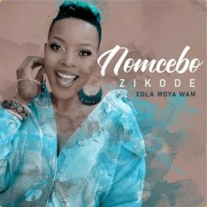Mp3 Download Nomcebo Zikode - Xola Moya Wami ft. Pro Tee, Sdala & Master KG