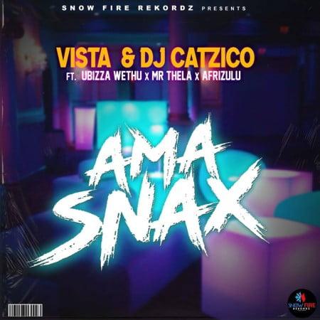 Vista & DJ Catzico - Ama Snax ft. Ubizza Wethu, Mr Thela & Afrizulu