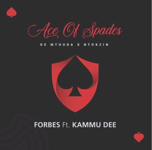 De Mthuda & Ntokzin – Forbes ft. Kammu Dee & Njelic