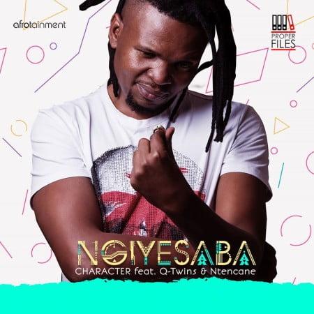 Character – Ngiyesaba ft. Q Twins & Ntencane