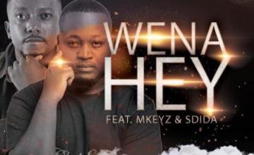 C'Buda M & Mhaw Keys - Wena Hey ft. Mkeyz & Sdida