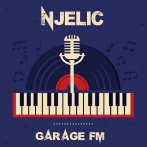 ALBUM: Njelic – Garage FM