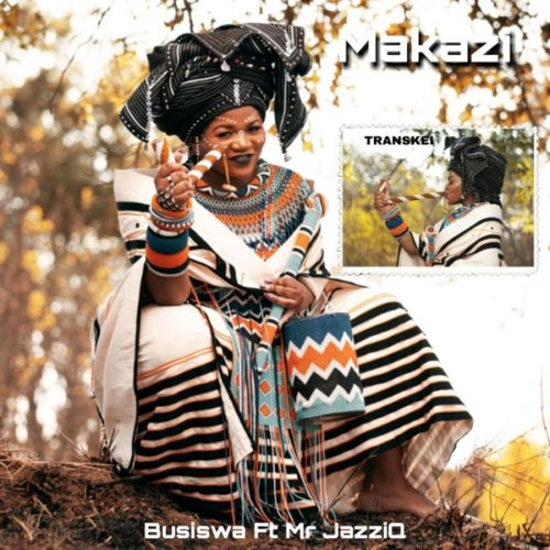 DOWNLOAD mp3: Busiswa - Makazi ft. Mr JazziQ »» Fakaza