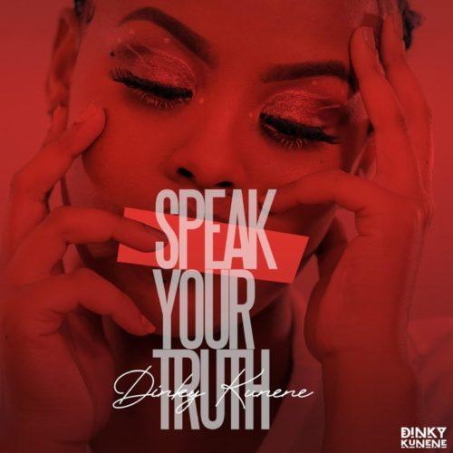Dinky Kunene – Speak Your Truth EP
