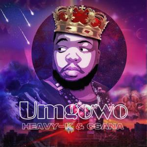 Download Mp3 Heavy K Csana Umgowo Fakaza