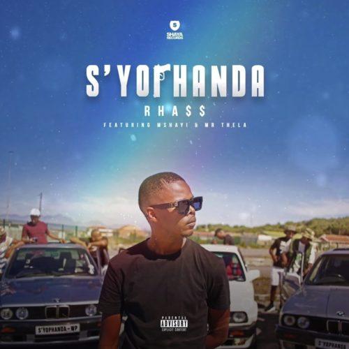 Rhass - S'yophanda ft. Mshayi & Mr Thela