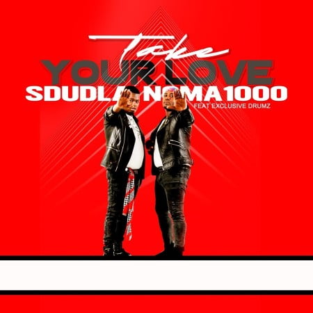 Sdudla Noma1000 – Take Your Love ft. Exclusive Drumz