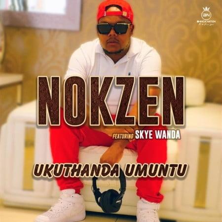 Nokzen – Ukuthanda Umuntu ft. Skye Wanda
