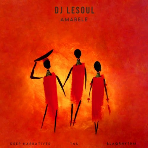 DJ LeSoul - Amabele ft. Deep Narratives, TNS & BlaQRhythm