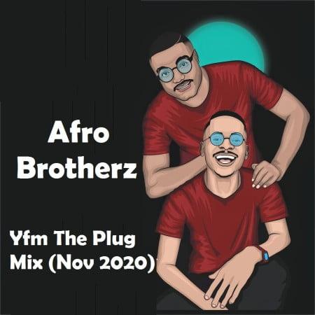 Afro Brotherz – Yfm The Plug Mix (Nov 2020)