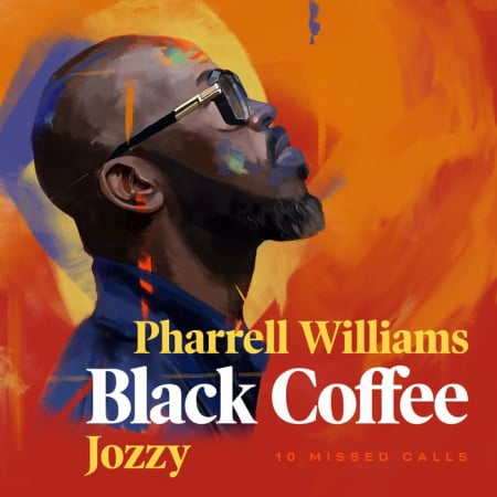 Black Coffee – 10 Missed Calls ft. Pharrell Williams & Jozzy