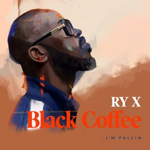 Black Coffee – I'm Fallin' ft. RY X