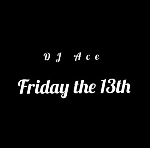 DJ Ace - Friday The 13th (Slow Jam Mix)