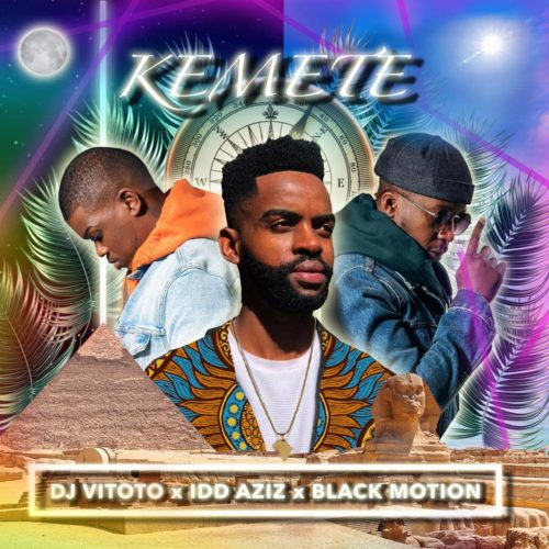 DJ Vitoto - Kemete ft. Idd Aziz & Black Motion