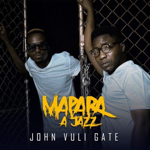 Download Album Mapara A Jazz John Vuli Gate Fakaza