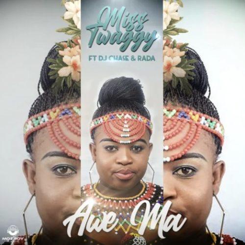 Miss Twaggy - Awe Ma ft. DJ Chase & Rada Awe Ma