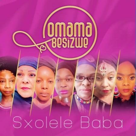 Omama Besizwe – Sxolele Baba