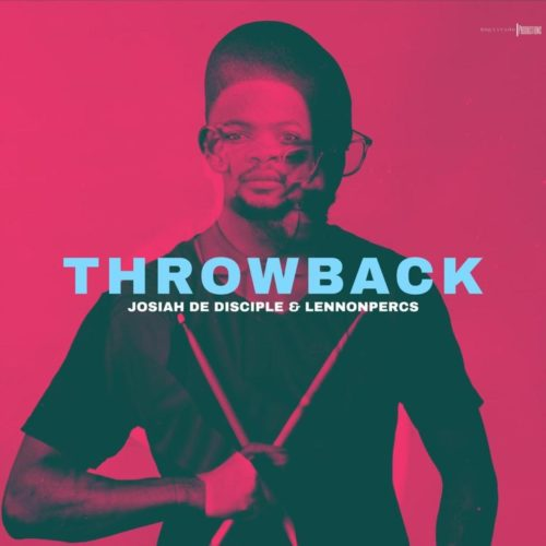 ALBUM: Josiah de Disciple & LennonPercs – ThrowBack