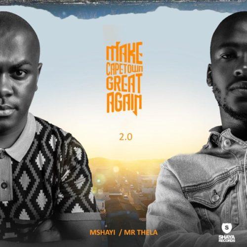 ALBUM: Mr Thela & Mshayi – Make Cape Town Great Again