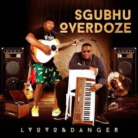ALBUM: L'vovo & Danger – Sgubhu OverDose