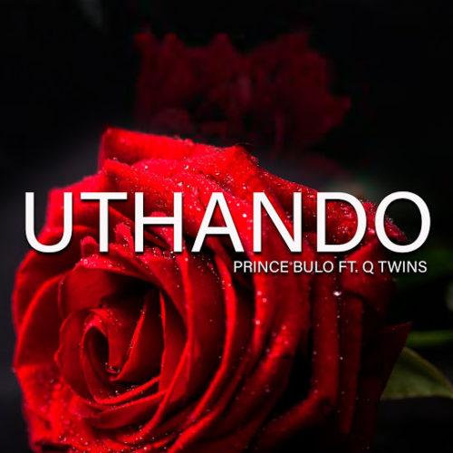 Prince Bulo - Uthando ft. Q Twins