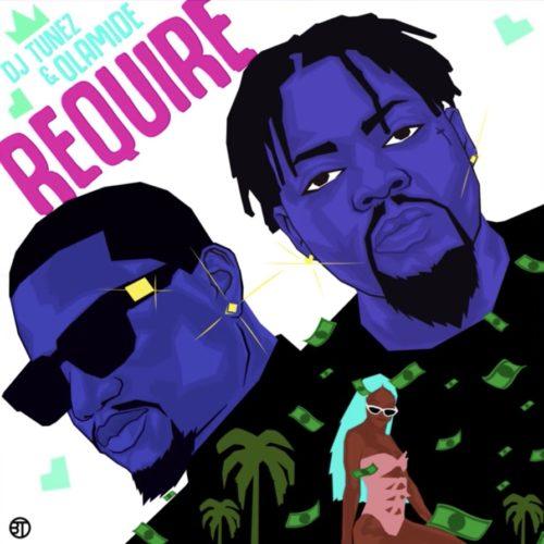 DJ Tunez & Olamide - Require