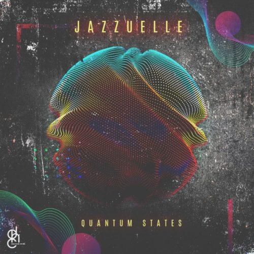 Jazzuelle – Quantum States - EP