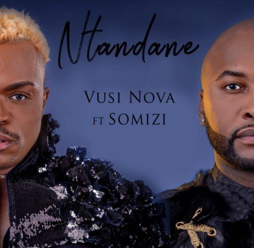 Vusi Nova - Ntandane ft. Somizi