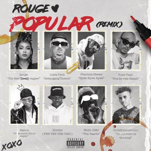 Rouge - Popular (remix) ft. Costa Titch, Phantom Steeze, Tumi Tladi, Hanna & Blxckie