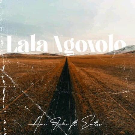 Ami Faku - La'La Ngoxolo ft. Emtee