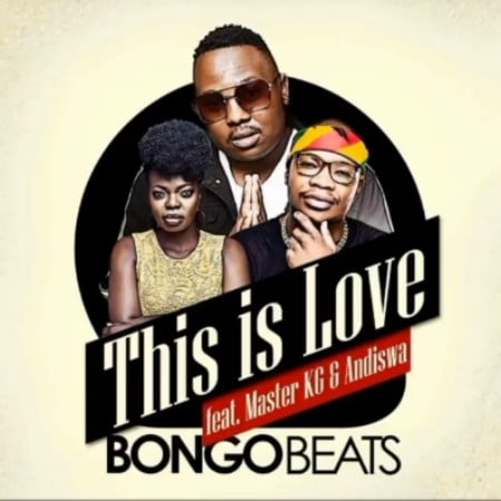 Bongo Beats – This Is Love ft. Master KG & Andiswa