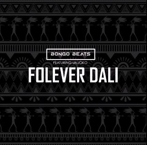 Bongo Beats - Folever Dali ft. Unjoko