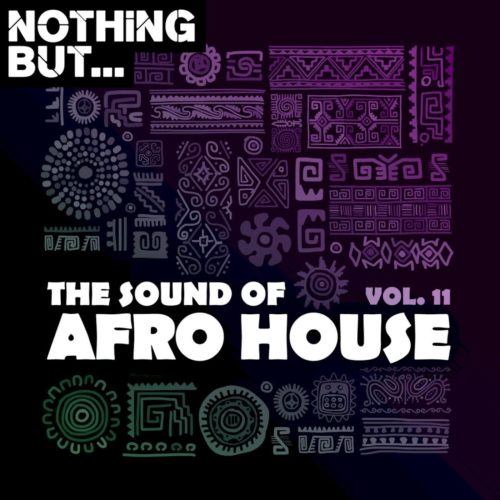 ALBUM: Nothing But - The Sound of Afro House, Vol. 11