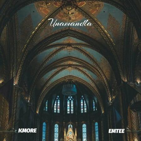 LYRICS: KMore – Unamandla ft. Emtee