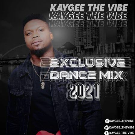 KayGee TheVibe - Exclusive Dance Selection 2021