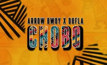 Arrow Bwoy - Chobo ft. Dufla