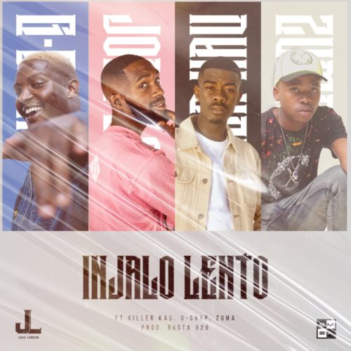Jobe London - Injalo Lento ft. Killer Kau, Zuma & D-Swap