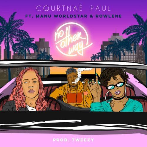 Courtnae Paul - No Other Way ft. Manu Worldstar & Rowlene