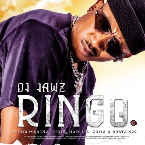 DJ Jawz - Ringo ft. Bob Mabena, Reece Madlisa, Zuma & Busta 929
