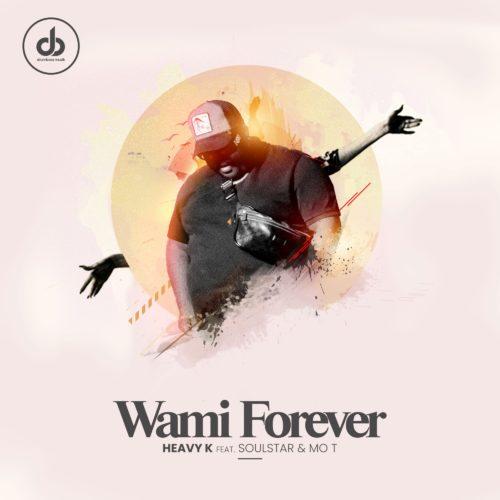 Heavy K - Wami Forever ft. Soulstar & Mo T