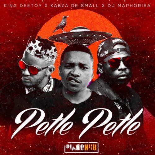 King Deetoy, Kabza De Small & DJ Maphorisa - Petle Petle