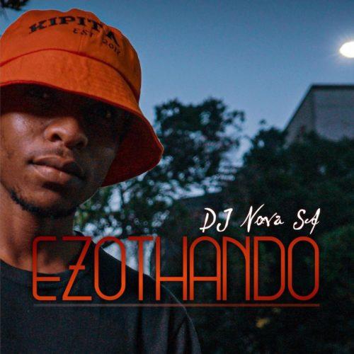 DJ Nova SA – Ezothando EP