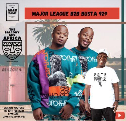Major League & Busta 929 – Amapiano Live Balcony Mix B2B (S2 EP6)