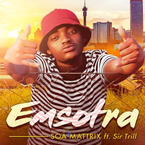 Soa Mattrix – Emsotra ft. Sir Trill