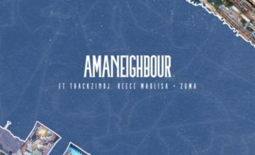 Killer Kau & Mr JazziQ - Amaneighbour ft. Reece Madlisa, Zuma & Thackzin DJ